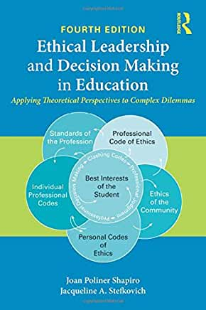 See all 3 images Follow the Author Joan Poliner Shapiro Ethical Leadership and Decision Making in Education