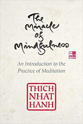 e Miracle of Mindfulness